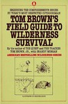 Tom Brown's Guide to Wilderness Survival by Tom Brown Jr.