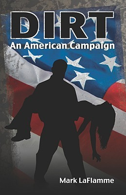 Dirt: An American Campaign