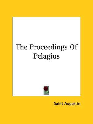 The Proceedings of Pelagius