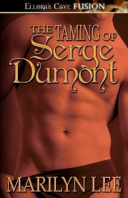 The Taming of Serge Dumont by Marilyn Lee