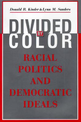 Divided by Color: Racial Politics and Democratic Ideals