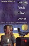 Bearing Fresh Olive Leaves: Alternative Steps in Understanding Art