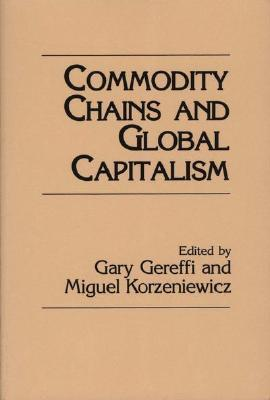 commodity chains and global capitalism Free shipping buy commodity chains and global capitalism at walmartcom.