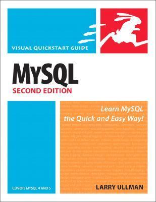 MySQL: Learn MySQL the Quick and Easy Way (Visual QuickStart Guide)