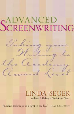Advanced Screenwriting by Linda Seger