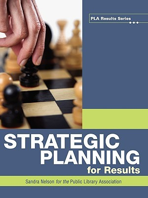 Strategic Planning for Results by Sandra Nelson