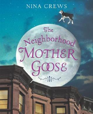 The Neighborhood Mother Goose (Ala Notable Children's Books. ... by Nina Crews