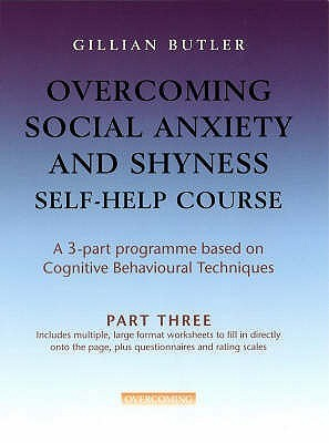 Overcoming Social Anxiety And Shyness Self Help Course: Pt. 3