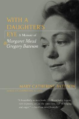 With a Daughters Eye: A Memoir of Margaret Mead and Gregory Bateson