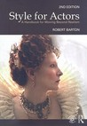 Style for Actors 2nd Edition: A Handbook for Moving Beyond Realism