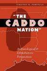"""The Caddo Nation"" by Timothy K. Perttula"
