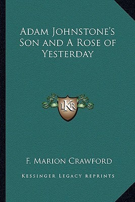 Adam Johnstone's Son and a Rose of Yesterday
