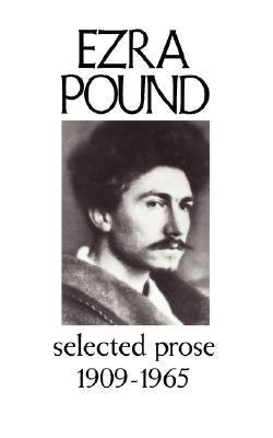 Selected Prose 1909-1956 by Ezra Pound