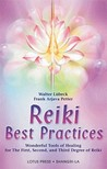 Reiki Best Practices: Wonderful Tools of Healing for the First, Second and Third Degree of Reiki