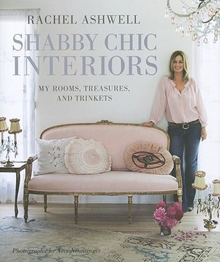 Shabby Chic Interiors My Rooms Treasures And Trinkets By Rachel Ashwell