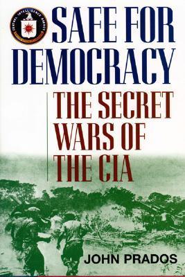 Safe For Democracy by John Prados