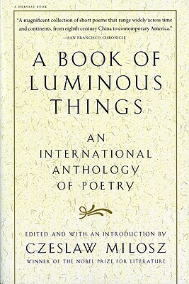 A Book of Luminous Things by Czesław Miłosz