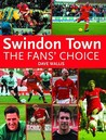 Swindon Town Football Club: The Fans' Choice