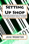 Setting Up Shop: Low Cost Marketing Strategies for Independent Retail Stores