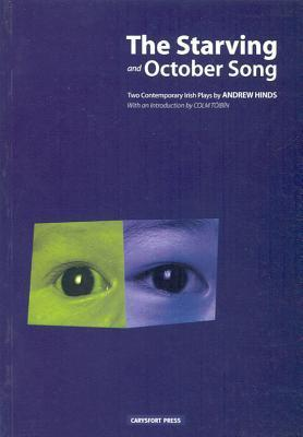 The Starving and October Song: Two Contemporary Irish Plays