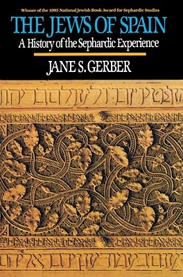 Jews of Spain: A History of the Sephardic Experience