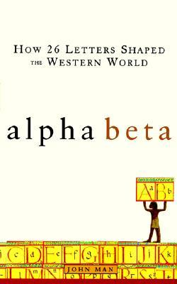 alpha-beta-how-26-letters-shaped-the-western-world