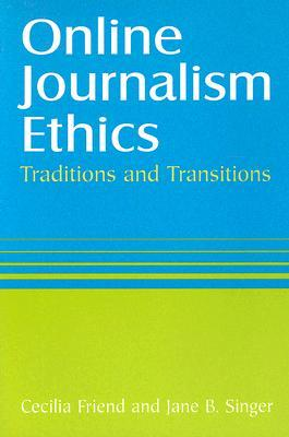 Online Journalism Ethics: Traditions and Transitions: Traditions and Transitions