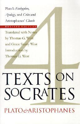 Four Texts on Socrates: Euthyphro/Apology/Crito/Aristophanes' Clouds