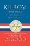 Kilroy Was Here: The Best American Humor from World War II