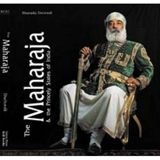 The Maharaja and the Princely States of India