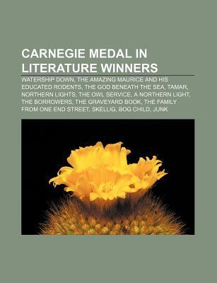 Carnegie Medal in Literature Winners: Watership Down, the Amazing Maurice and His Educated Rodents, the God Beneath the Sea, Tamar