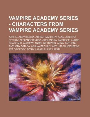Vampire Academy Series - Characters from Vampire Academy Series