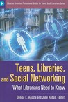 Teens, Libraries, And Social Networking: What Librarians Need To Know (Libraries Unlimited Professional Guides For Young Adult Librarians Series)
