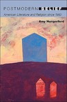 Postmodern Belief: American Literature and Religion Since 1960