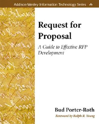 Request for Proposal: A Guide to Effective RFP Development (Addison-Wesley Information Technology Series)
