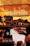 Vogel and the White Bull
