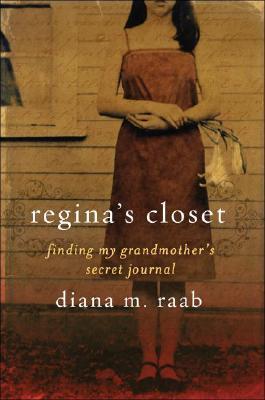 Regina's Closet: Finding My Grandmother's Secret Journal