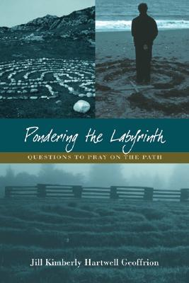 Pondering the Labyrinth: Questions to Pray on the Path