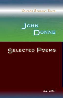 Oxford Student Texts: John Donne: Selected Poems