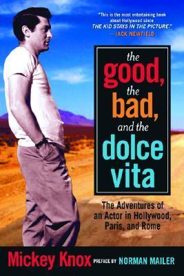 The Good, the Bad and the Dolce Vita: The Adventures of an Actor in Hollywood, Paris and Rome