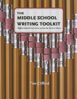 The Middle School Writing Toolkit Differentiated Instruction Across