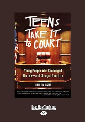 teens-take-it-to-court-young-people-who-challenged-the-law-and-changed-your-life-easyread-large-edition