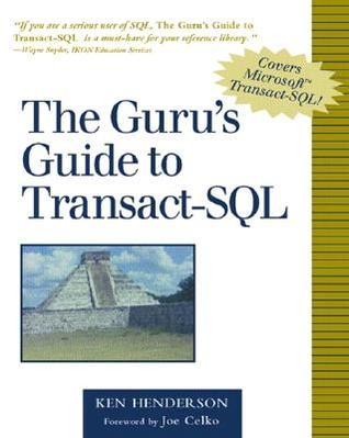 The Guru's Guide to Transact-SQL by Ken Henderson