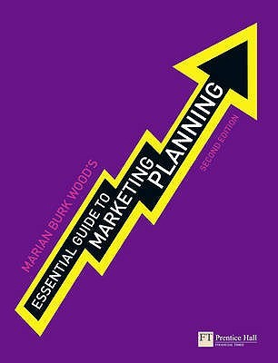 essential guide to marketing planning by marian burk wood rh goodreads com essential guide to marketing planning wood essential guide to marketing planning 3rd edition