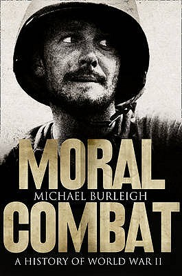 Moral Combat: A History of World War II