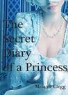 The Secret Diary of a Princess by Melanie Clegg