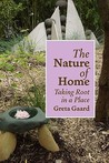 The Nature of Home: Taking Root in a Place
