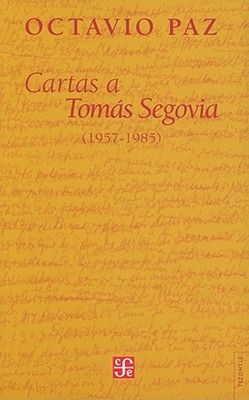 Cartas A Tomas Segovia: 1957-1985