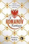 A Romanov Fantasy: Life at the Court of Anna Anderson