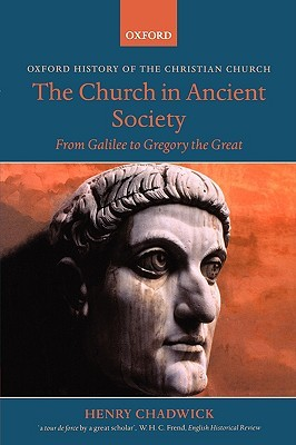The Church in Ancient Society by Henry Chadwick